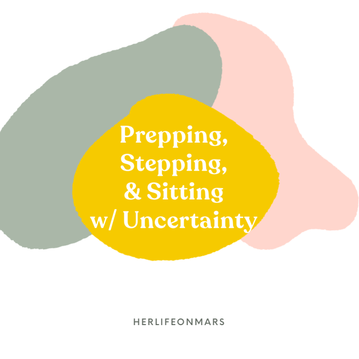 Prepping, Stepping, & Sitting WithUncertainty