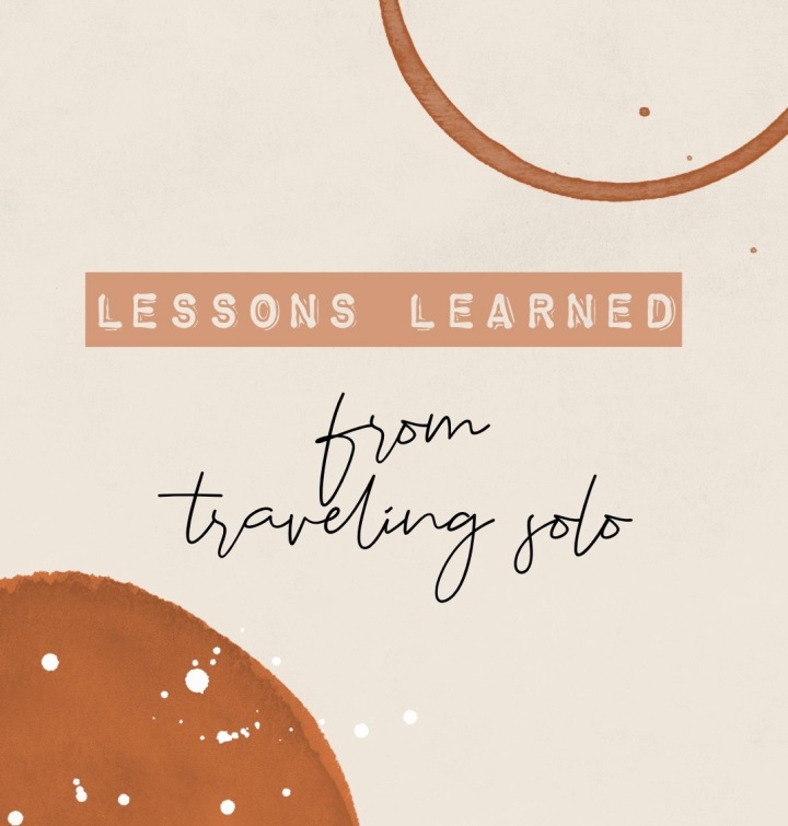 Lessons Learned From TravelingSolo